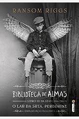 Biblioteca de almas (O lar da srta. Peregrine para crianças peculiares Livro 3) eBook Kindle