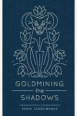 Goldmining the Shadows Kindle Edition