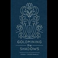 Goldmining the Shadows (English Edition)