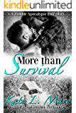 More than Survival (A Zombie Apocalypse Love Story Book 1)