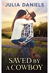 Saved by a Cowboy: A Western Romance Kindle Edition