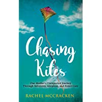 Chasing Kites: One Mother's Unexpected Journey Through Infertility, Adoption, and...