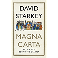 Magna Carta: The True Story Behind the Charter