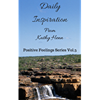Daily Inspiration: From Kathy Henn (Positive Feelings Series Book 3) (English Edition)