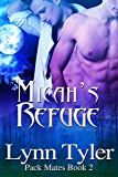 Micah's Refuge (Pack Mates Book 2)