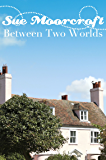 Between Two Worlds (sweet romance)