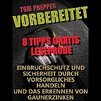 Vorbereitet - 8 Tipps: Allgemeine Tips zum Einbruchschutz (German Edition)
