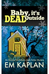 Baby, It's Dead Outside: An Un-Cozy Un-Culinary Josie Tucker Mystery (Josie Tucker Mysteries Book 5) Kindle Edition