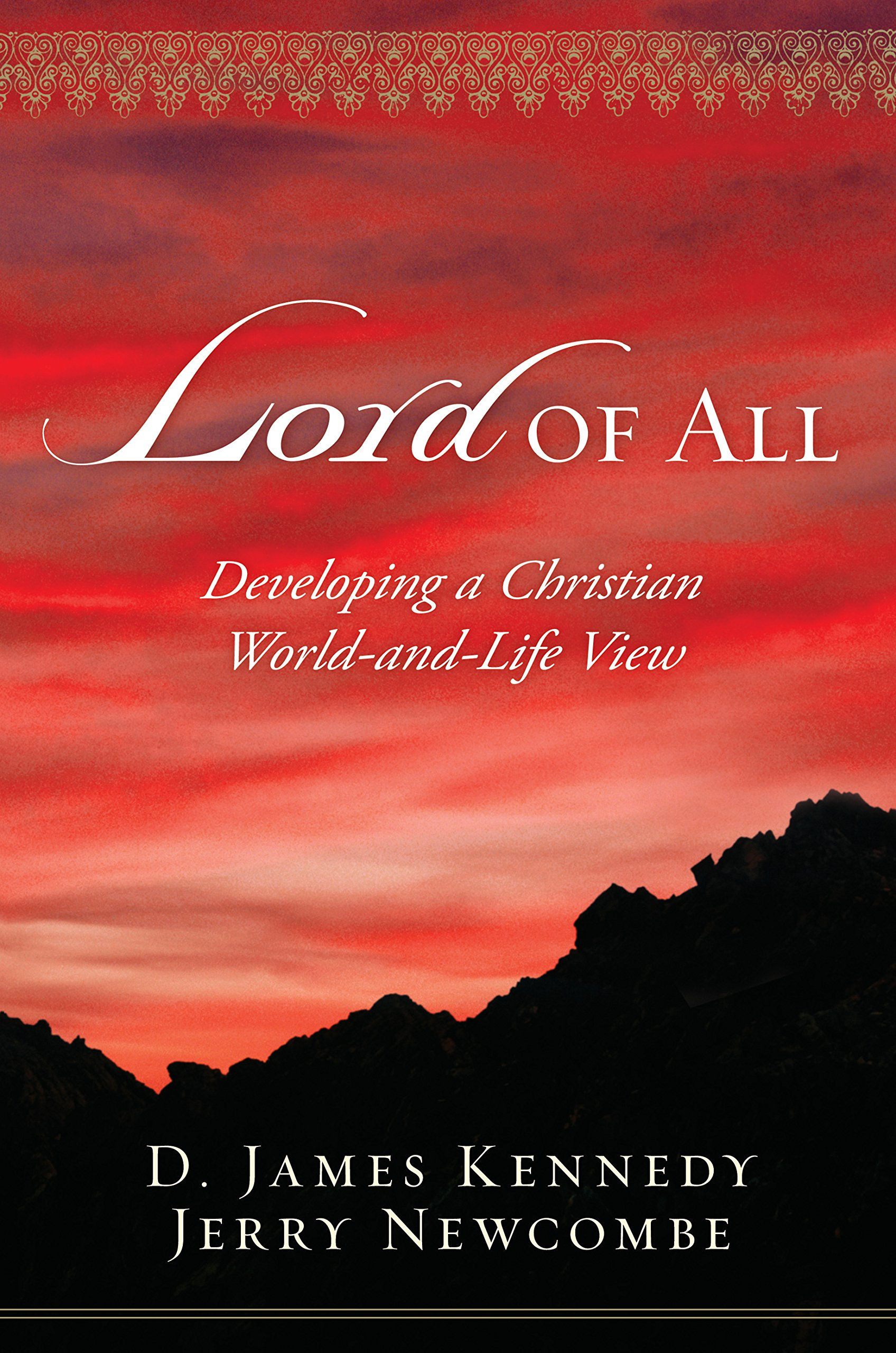 Lord of All: Developing a Christian World-and-Life View pdf epub