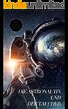Die Astronautin und der Taucher: Eine Erzählung