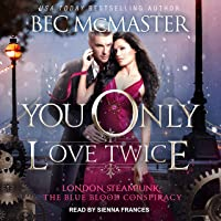 You Only Love Twice: London Steampunk: The Blue Blood Conspiracy, Book 3