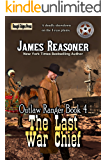 The Last War Chief (Outlaw Ranger Book 4)