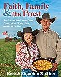 Faith, Family & the Feast: Recipes to Feed Your