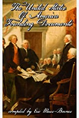 The United States of America Founding Documents (Annotated) Kindle Edition