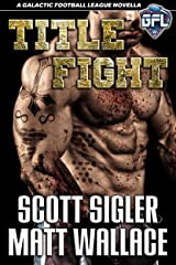 TITLE FIGHT (Galactic Football League Book 3) Kindle Edition