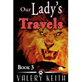 Our Lady's Travels (Our Lady of Joy Book 3)