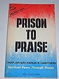 PRISON TO PRAISE Spiritual Power Through Praise