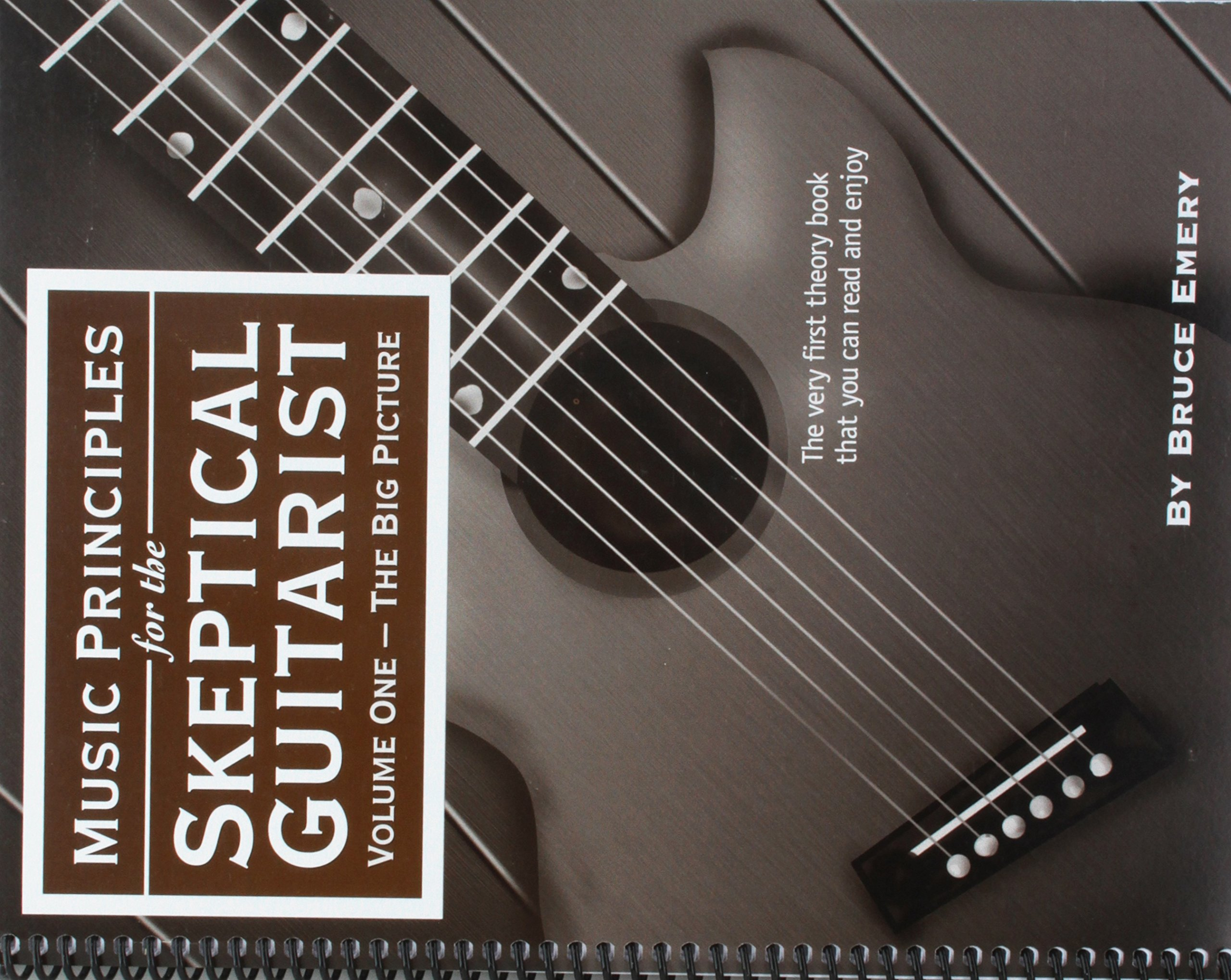 Musical Principles For The Skeptical Guitarist Volume 1 The Big