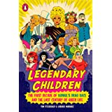 Legendary Children: The First Decade of RuPaul's Drag Race and the Last Century of Queer Life (PENGUIN BOOKS)