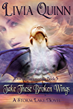 Take These Broken Wings (Book 5): Storm Lake West (Destiny Paramortals (urban fantasy paranormal cozy)(Southern Paranormal cozy)(Small town sheriff mystery))