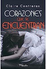 Corazones que se encuentran (Trilogía Corazones nº 2) (Spanish Edition)
