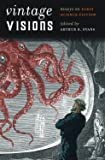 Vintage Visions: Essays on Early Science Fiction (Early Classics of Science Fiction)