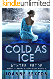 Cold As Ice: Winter Pride (Sinful Seasons Collection Book 4)