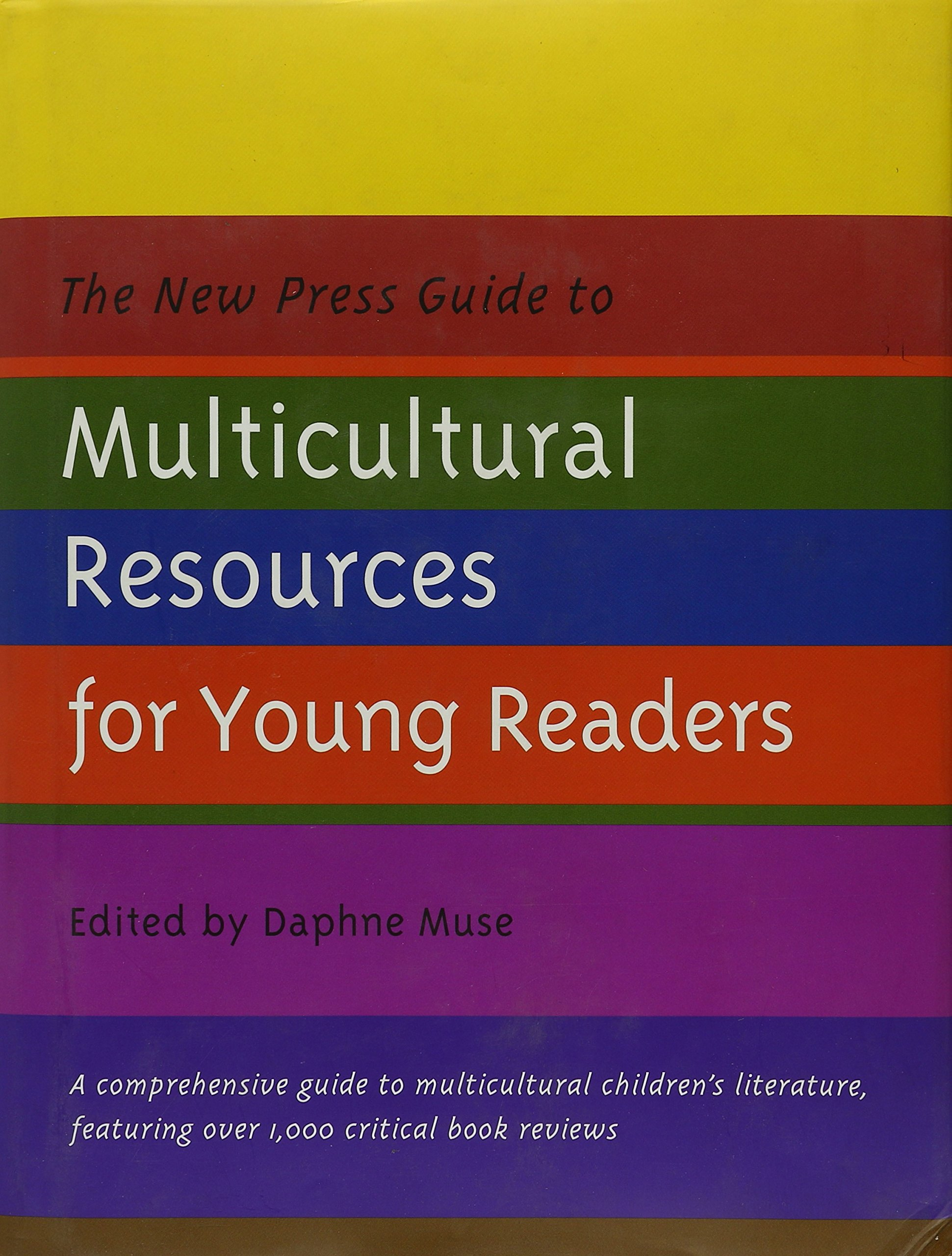 the new press guide to multicultural resources for young readers the new press guide to multicultural resources for young readers new press daphne muse 9781565843394 com books