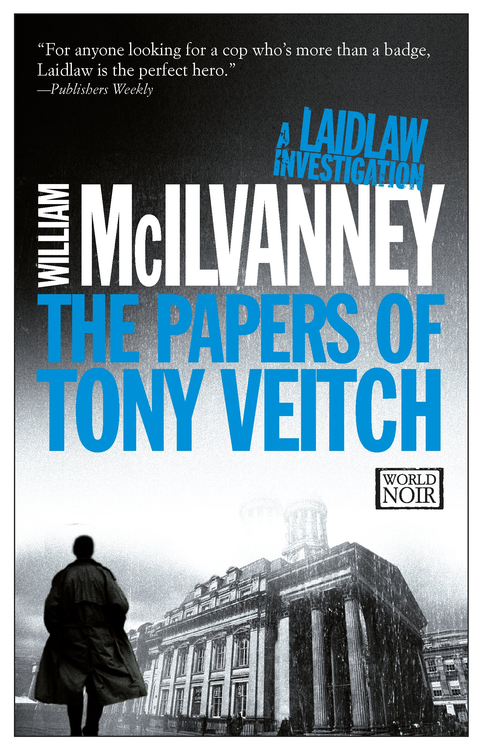 The Papers of Tony Veitch (Laidlaw Trilogy): William McIlvanney ...