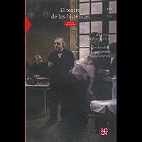 El teatro de las histéricas. De cómo Charcot descubrió, entre otras cosas, que también había histéricos (Literatura)