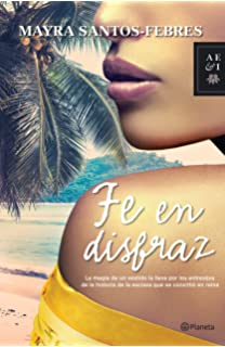 Fe en disfraz (Spanish Edition)