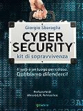 Cybersecurity kit di sopravvivenza. Il web è un luogo pericoloso. Dobbiamo difenderci!