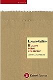 Il lavoro non è una merce: Contro la flessibilità (Economica Laterza) (Italian Edition)