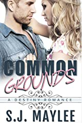 Common Grounds (A Destiny Romance) Kindle Edition