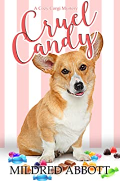 Cruel Candy (Cozy Corgi Mysteries Book 1)