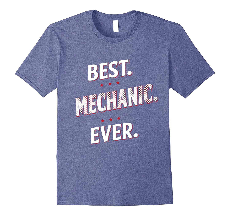 Best Mechanic Ever T-Shirt-FL