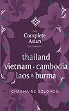 The Complete Asian Cookbook: Thailand, Vietnam, Cambodia, Laos & Burma