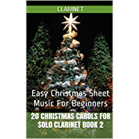 20 Christmas Carols For Solo Clarinet Book 2: Easy Christmas Sheet Music For Beginners book cover