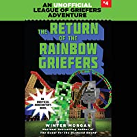 The Return of the Rainbow Griefers: An Unofficial League of Griefers Adventure, Book 4