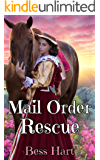 Mail Order Rescue: A Historical Western Mail Order Bride Romance (English Edition)