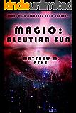Magic: Aleutian Sun (Harder Than Diamonds Book 3)