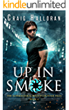 Up in Smoke (Book 6 of 10): An Urban Fantasy Shifter Series (The Supernatural Bounty Hunter Series)