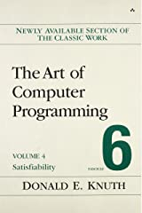 The Art of Computer Programming, Volume 4, Fascicle 6: Satisfiability Paperback