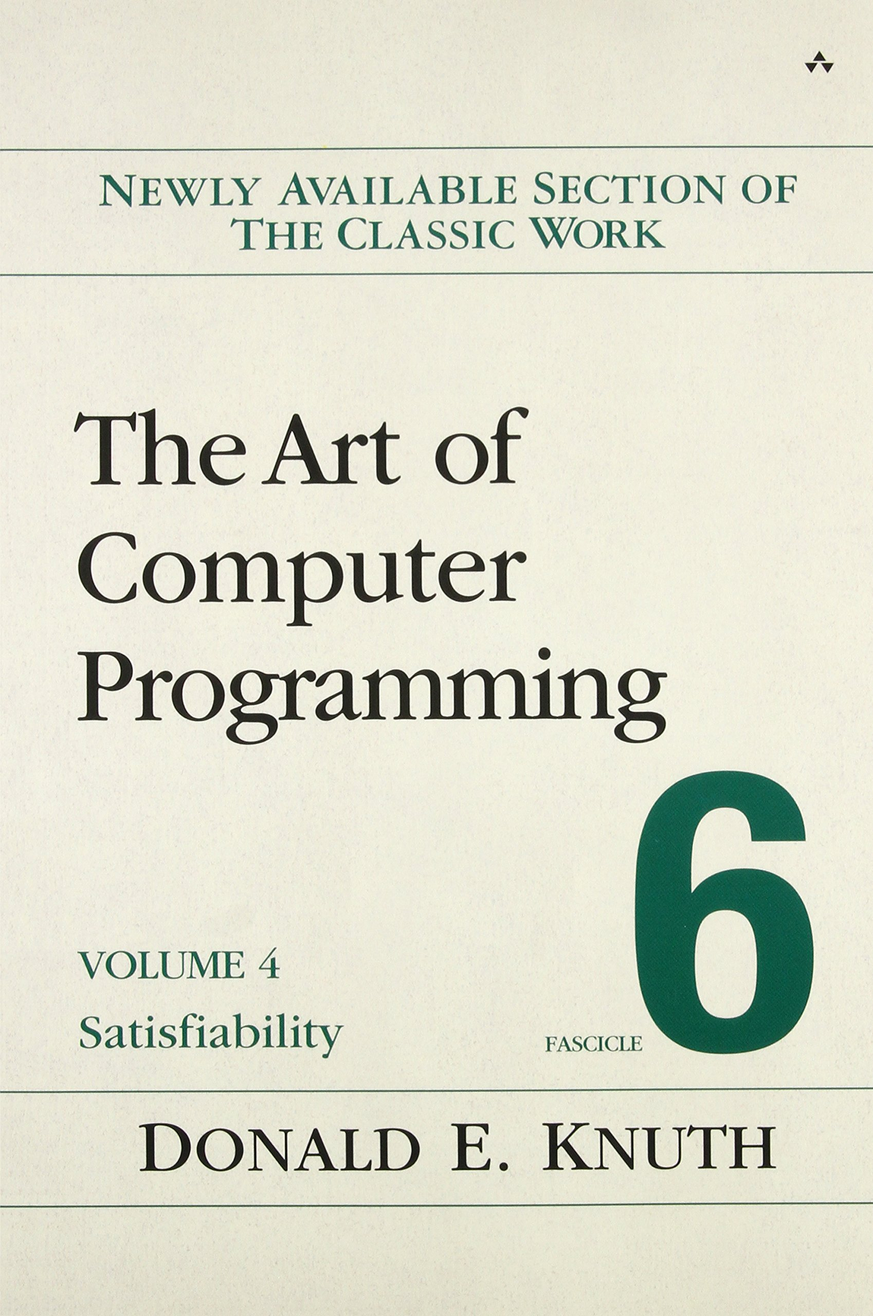The Art of Computer Programming, Volume 4B, Fascicle 6: Satisfiability:  Amazon.de: Donald E. Knuth: Fremdsprachige Bücher