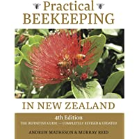 Practical Beekeeping in New Zealand: 4th Edition: The Definitive Guide: Completely Revised and Updated