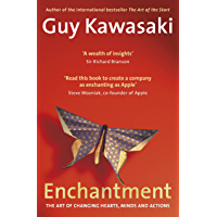Enchantment: The Art of Changing Hearts, Minds and Actions (English Edition)