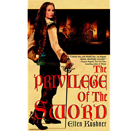 The Privilege Of The Sword The World Of Riverside Book 2 Kindle Edition By Kushner Ellen Literature Fiction Kindle Ebooks Amazon Com