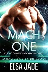 Mach One: Intergalactic Dating Agency (Cyborg Cowboys of Carbon County Book 1) Kindle Edition