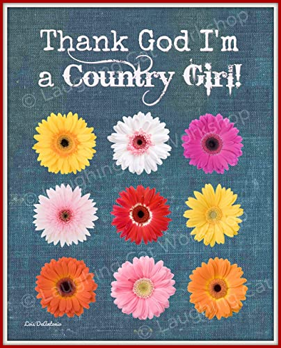 Amazoncom Thank God Im A Country Girl Art Beautiful Girl Quote