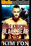 Bare Knuckle Black Bear: BBW Paranormal Romance Bear Shifters MMA (Ultimate Shifting Championship Book 3)